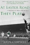 At Easter Road They Play : A History of Hibs