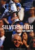 SilverSmith : The Biography of Walter Smith