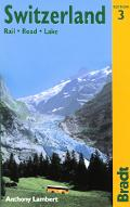 Bradt Travel Guide Switzerland Rail - Road - Lake