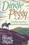 Dingle Peggy : Further Travels on Horseback Through Ireland