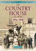 The Country House at War: 19141918 (The Pitkin Guide to)