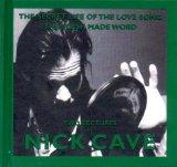 The Secret Life of the Love Song and The Flesh Made Word: Two Lectures by Nick Cave (King Mo...