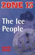 The Ice People. David Orme (Zone 13)