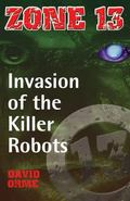 Invasion of the Killer Robots: Set Two (Zone 13)