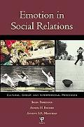Emotion In Social Relations Cultural, Group, and Interpersonal Processes