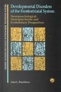 Developmental Disorders of the Frontostriatal System Neuropsychological, Neuropsychiatric an...