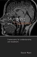 Stuttering and Cluttering Frameworks for Understanding and Treatment