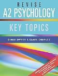 Revise A2 Psychology: Key Topics
