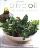 Olive Oil: Cooking, Exploring, Enjoying