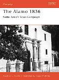 Alamo 1836 Santa Anna's Texas Campaign