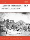 Second Manassas 1862 Robert E Lee's Greatest Victory
