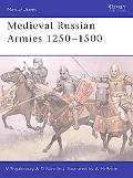 Medieval Russian Armies 1250 - 1450