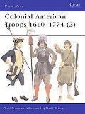 Colonial American Troops 1610-1774