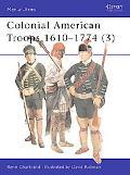 Colonial American Troops 1610-1774 (3