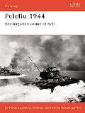 Peleliu 1944 The Forgotten Corner of Hell