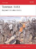 Towton 1461 England's Bloodiest Battle