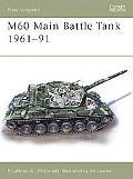 M60 Main Battle Tank 1961-1991