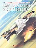 US Air Force F-4 Phantom II MiG Killers 1965-68