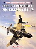 USAF F-4 Phantom II MIG Killers 197273
