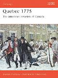 Quebec 1775 The American Invasion of Canada