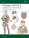 Vietnam Anzacs Australian & New Zealand Troops in Vietnam 1962-72