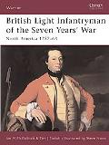 British Light Infantryman of the Seven Years' War North America 1757-63