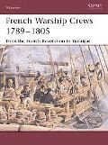 French Warship Crews 17891805 From the French Revolution to Trafalgar