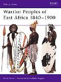 Warrior Peoples of East Africa 18401900