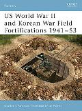 Us World War II And Korean War Field Fortifications 194153
