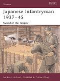 Japanese Infantryman 1937-45 Sword Of The Empire