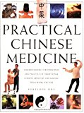 Practical Chinese Medicine: Understanding the Principles and Practice of Traditional Chinese...