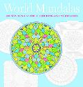 World Mandalas 100 New Designs for Colouring And Meditation