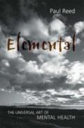 Elemental : The Universal Art of Mental Health