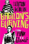 Babylon's Burning From Punk to Grunge
