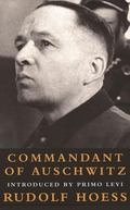 Commandant of Auschwitz The Autobiography of Rudolf Hoess