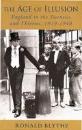 Age of Illusion England in the Twenties and Thirties, 1919-1940