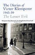 Lesser Evil The Diaries of Victor Klemperer 1945-1959
