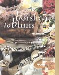 From Borshch to Blinis Great Traditional Cooking from Russia and Poland