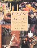 Designs by Nature Creating Wonderful Displays of Flowers, Leaves, Stones, and Shells for the...
