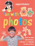 Fun With Photos Play and Learn With over 200 Fantastic Reusable Photostickers