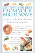 Getting the Best from Your Microwave An Essential Guide to Fast and Delicious Healthy Cookin...