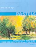 Pastels Step-By-Step Teaching Through Inspirational Projects