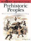 Prehistoric Peoples Discover the Ancient World of the First Human Beings