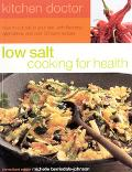Low Salt Cooking for Health How to Cut Salt in Your Diet, With Flavoring Alternatives and ov...