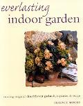 Everlasting Indoor Garden Creating Original Dried Flower Garlands, Topiaries, and Swags