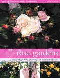 Rose Gardens A Practical Guide to Growing and Maintaining Roses