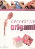 Decorative Origami Over 25 Innovative Paperfolding Projects