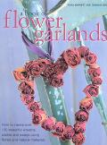 Book of Flower Garlands How to Create Over 100 Beautiful Wreaths, Circles and Swags Using Fl...