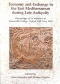 Economy and Exchange in the East Mediterranean During Late Antiquity Proceedings of a Confer...