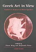 Greek Art In View Essays In Honour Of Brian Sparkes